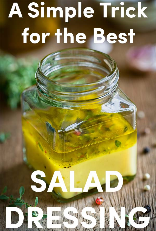 Use This Simple Trick for the Best Salad Dressing