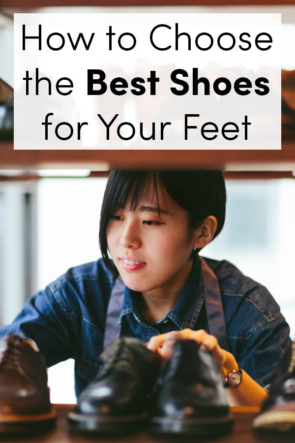 How to Choose the Best Shoes for Your Feet
