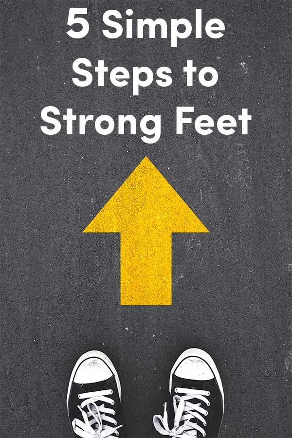 5 Steps to Strong Feet