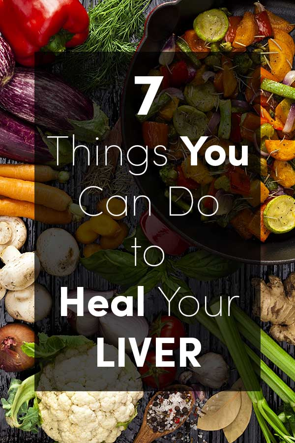 7 Things You Can Do to Help Heal Your Liver
