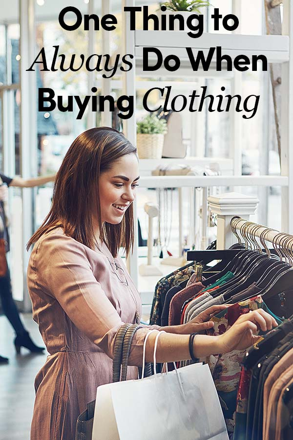 One Thing to Always Do When Buying Clothing