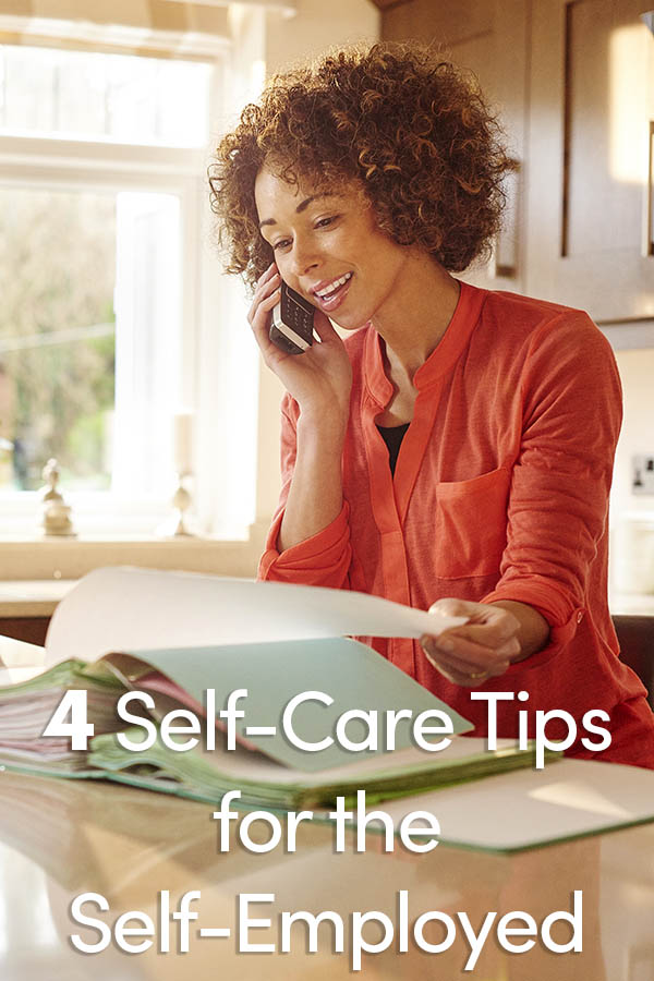 4 Self-Care Tips for the Self-Employed