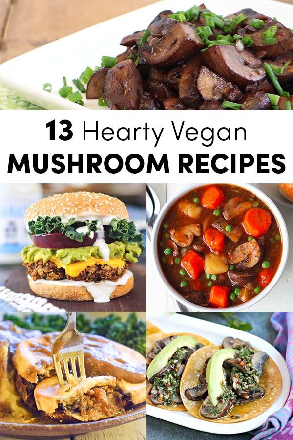 13 Hearty Vegan Mushroom Recipes