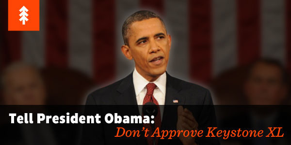 Tell President Obama: Don't Approve Keystone XL