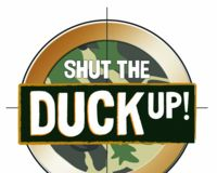 Shut the Duck UP!
