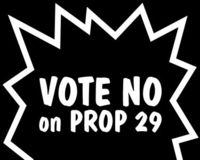 VOTE NO on PROP 29, the Cigarette Tax