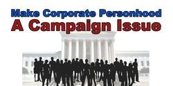 Make Corporate Personhood a Campaign Issue
