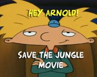 Save The Hey Arnold movie 2, the Jungle movie