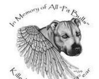 The picture says In memory of all the pit bulls killed by ignorance and fear
