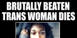Justice for Islan Nettles - Brutally Beaten Trans Woman Dies