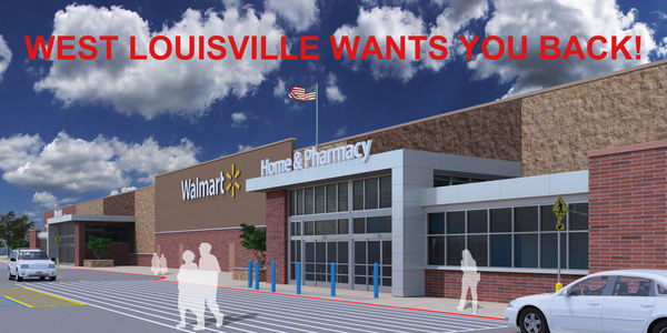 WAL-MART: WEST LOUISVILLE WANTS YOU BACK!