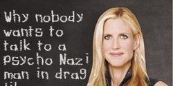 Ann Coulter is a Nazi Bitch From Hell