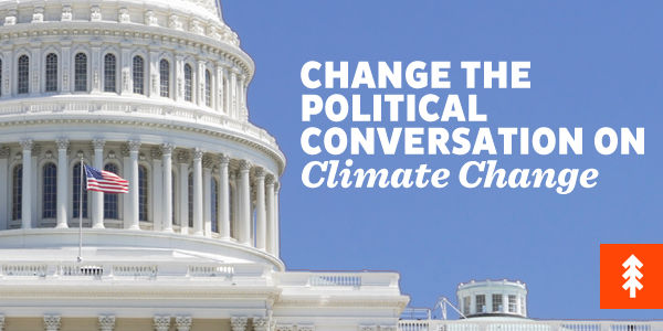 Change the Political Conversation on Climate Change
